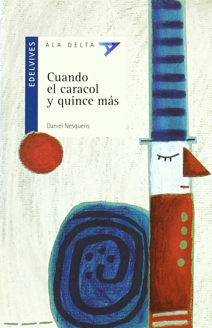 Download Cuando el caracol y quince mas (Ala delta: serie azul/ Hang Gliding: Blue Series) (Spanish Edition) ebook