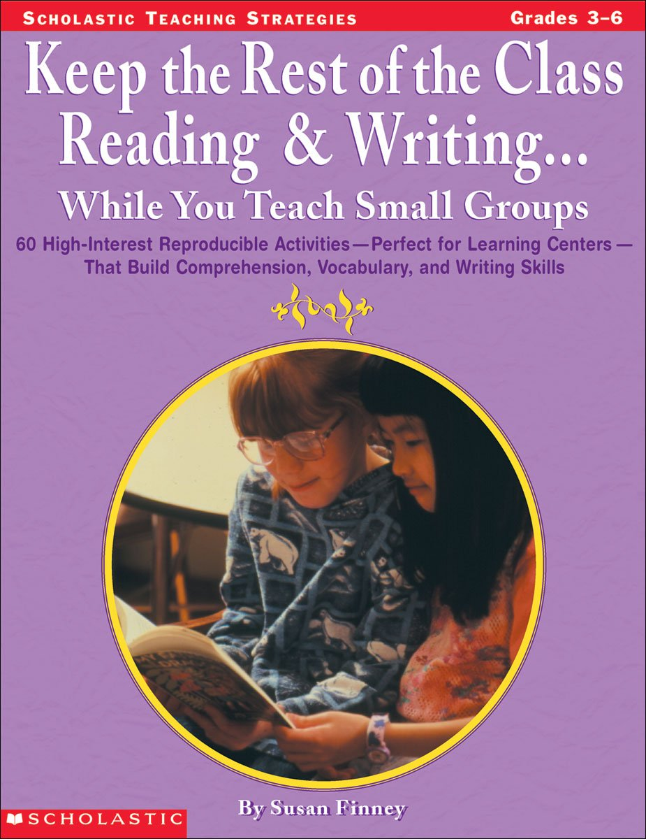 Read Online Keep the Rest of the Class Reading & Writing... While You Teach Small Groups (Grades 3-6) pdf