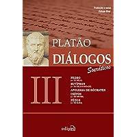 Diálogos III – Fedro (ou Do Belo), Eutífron (ou Da Religiosidade), Apologia de Sócrates, Críton (ou Do Dever), Fédon (ou…