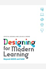 Designing for Modern Learning: Beyond ADDIE and SAM Kindle Edition