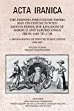 The Hispano-Portuguese Empire and its Contacts with Safavid Persia, the Kingdom of Hormuz and Yarubid Oman from 1489 to 1720: A Bibliography of Printed Publications 1508-2007