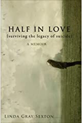 Half in Love: Surviving the Legacy of Suicide Kindle Edition