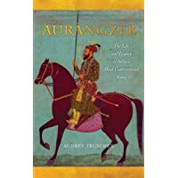 Truschke, A: Aurangzeb: The Life and Legacy of India's Most Controversial King