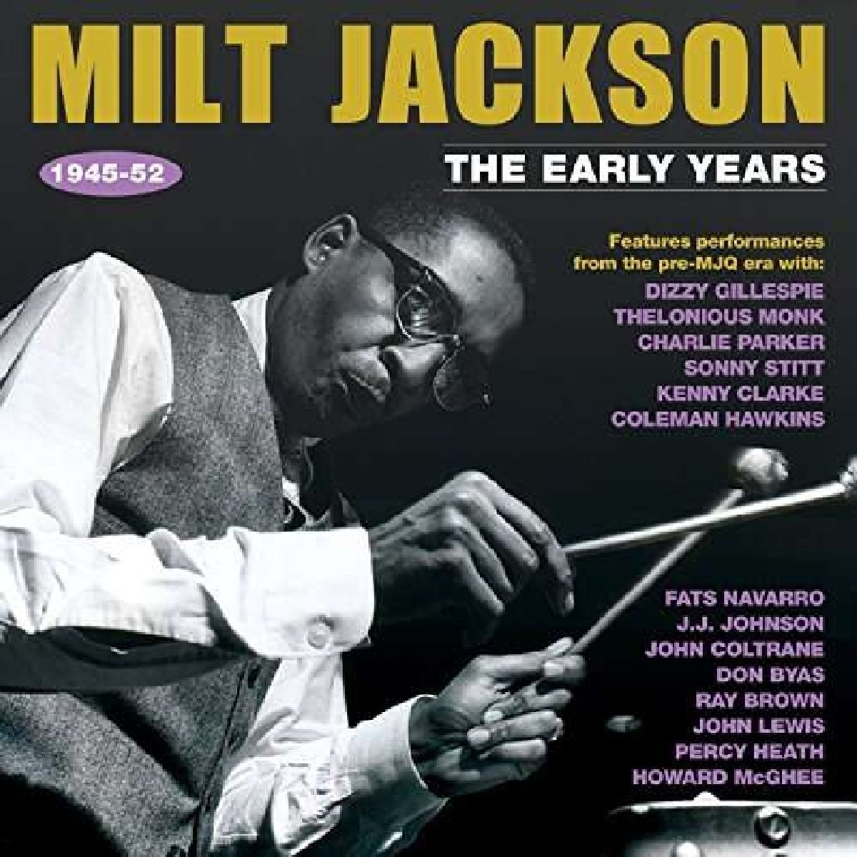Milt Jackson - The Early Years 1945-52 (2PC)
