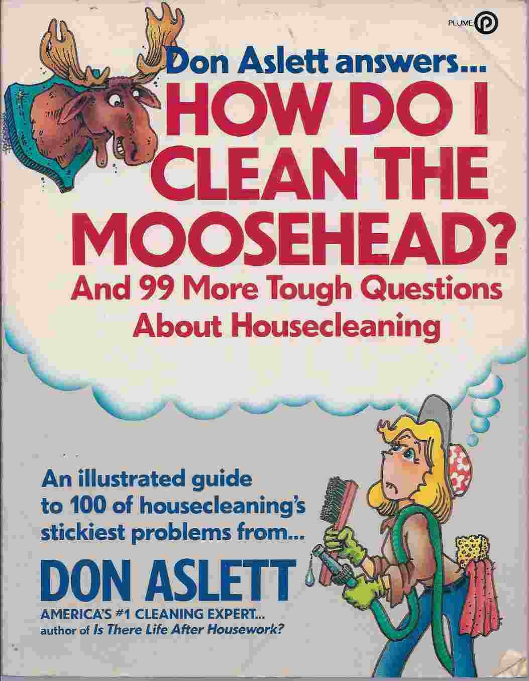how do i clean the moosehead plume don aslett 9780452262973 how do i clean the moosehead plume don aslett 9780452262973 amazon com books