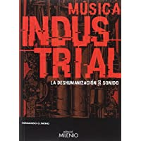 Música industrial. La deshumanización del sonido
