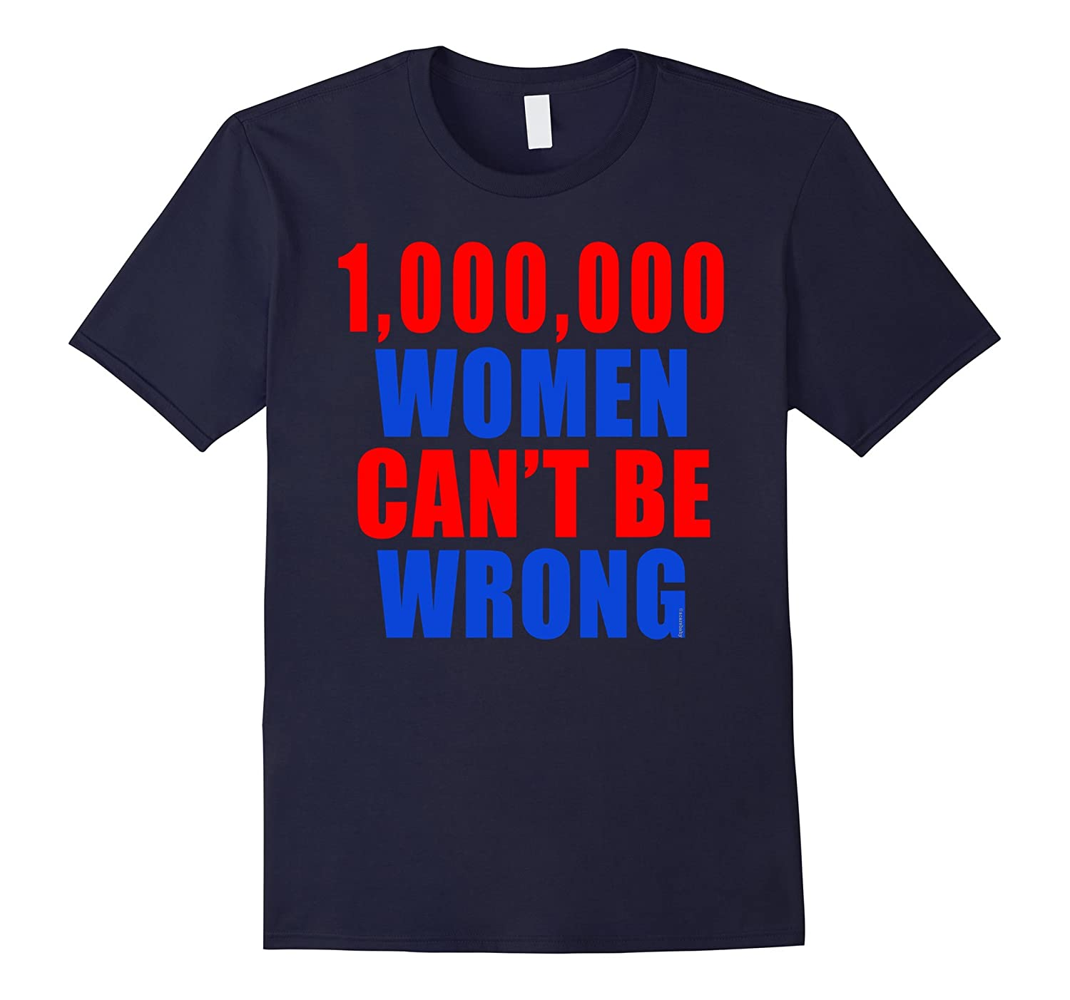 1000000 Women Can't Be Wrong Tshirt-Art