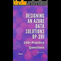 Designing an Azure Data Solution DP 201 Practice Tests: Azure DP 201 Practice Questions and dumps. 100% unconditional pass Guarantee