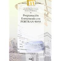 Programación estructurada con Fortran 90 / 95 (Manuales Major/ Ingeniería y Tecnología)