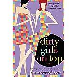 Dirty Girls on Top: A Novel (The Dirty Girls Social Club, 2)