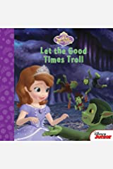 Sofia the First:  Let the Good Times Troll (Disney Storybook (eBook)) Kindle Edition