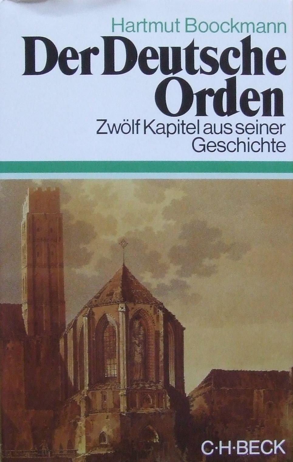 Der Deutsche Orden. Zwölf Kapitel aus seiner Geschichte