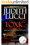 Toxic New Year: The Day That Wouldn't End: Fourth Book in the Alexandra Destephano Series (Alex Desephano Series 4)