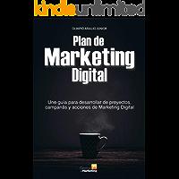 Plan de Marketing Digital: Uno guia para desarrollar proyectos, campañas y acciones de marketing digital