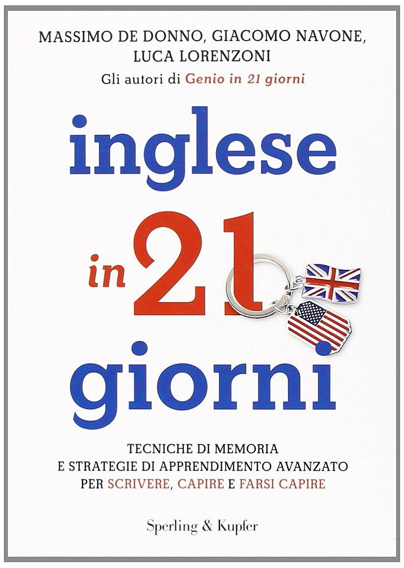 Inglese in 21 giorni Copertina flessibile – 14 gen 2014 Massimo De Donno Giacomo Navone Luca Lorenzoni Sperling & Kupfer