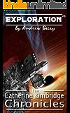 The Catherine Kimbridge Chronicles #3, Exploration (English Edition)