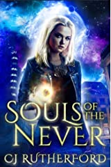 Souls of the Never: A YA Scifi Fantasy Romance Series (Tales of the Neverwar Series Book 1) Kindle Edition