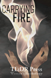 Women's Anthology: Carrying Fire: TL;DR Press