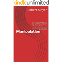 Manipulation: 4 in 1: Dark Psychology 101, The Art of Manipulation, Dark NLP, How to Analyze People. The Master Guide to Learn Mind Control Techniques and Influence People. Start to Get What You Want