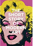 The Short Story of Modern Art: A Pocket Guide to Key Movements, Works, Themes, and Techniques