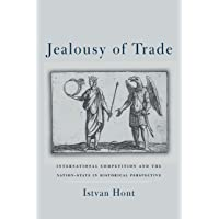 Jealousy of Trade: International Competition and the Nation-State in Historical Perspective
