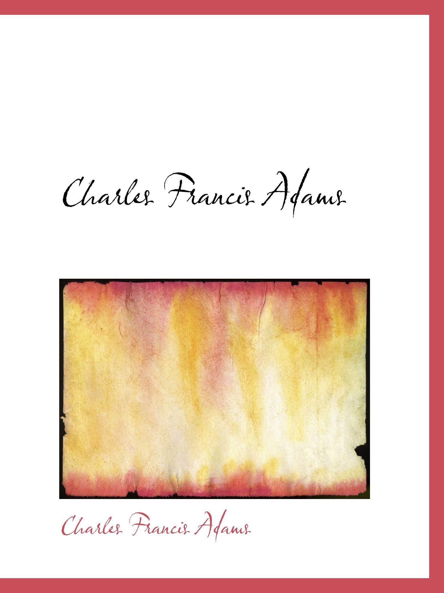 Charles Francis Adams pdf epub