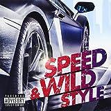 SPEED & WILD STYLE