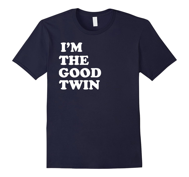 Im The Good Twin | Funny Halloween Horror Shirt-Art