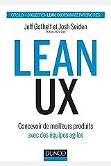 Lean UX: Concevoir des produits meilleurs avec des équipes agiles (Hors Collection) (French Edition) Kindle Edition