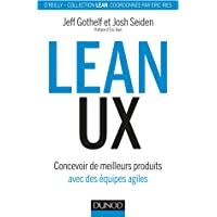 Lean UX - Concevoir des produits meilleurs avec des équipes agiles