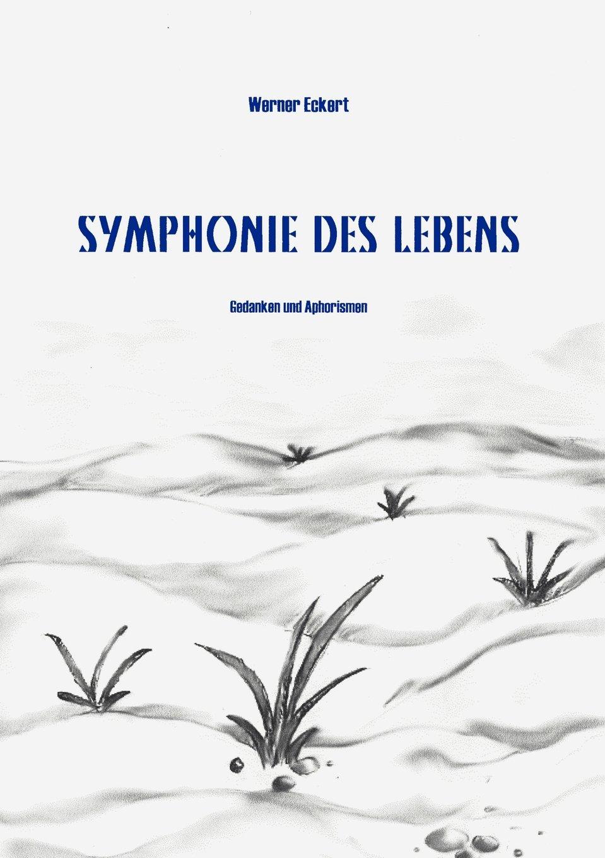 Symphonie des Lebens. Gedanken und Aphorismen (Book on Demand)