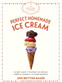 The Artisanal Kitchen: Perfect Homemade Ice Cream: The Best Make-It-Yourself Ice Creams, Sorbets, Sundaes, and Other…