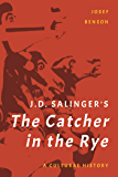 J. D. Salinger's The Catcher in the Rye: A Cultural History (English Edition)