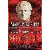 Marcus Agrippa: Right-Hand Man of Caesar Augustus