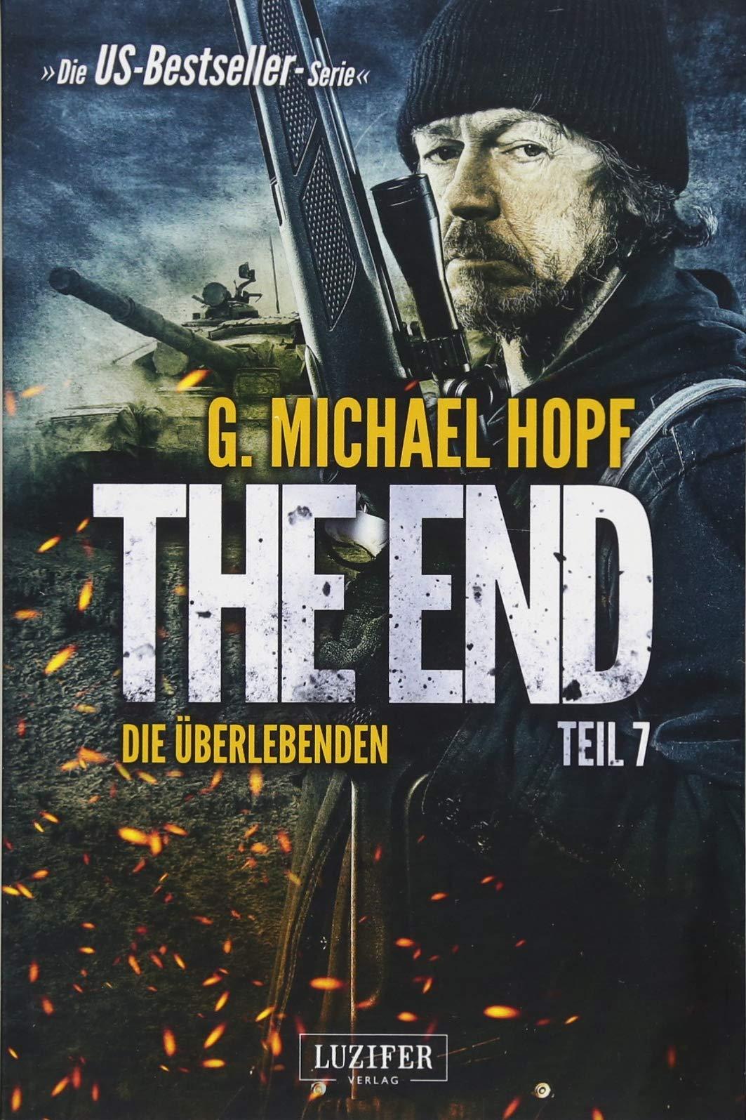 The End 7 - Die Überlebenden: Endzeit-Thriller - US-Bestseller-Serie!