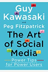 The Art of Social Media: Power Tips for Power Users Kindle Edition