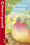 The Enormous Turnip: Read it yourself with Ladybird: Level 1 (Read It Yourself with Ladybird. Level 1. Book Band 4)