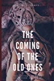 The Coming of the Old Ones: A trio of Lovecraftian Stories (The Jeffrey Thomas Chapbook Series)