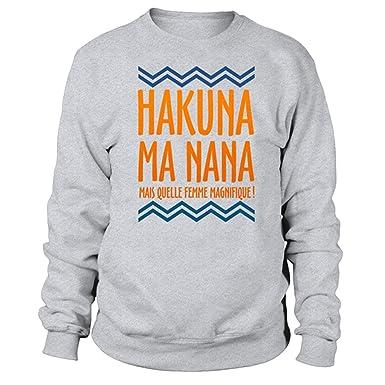 Wet Hakuna mA Nana Pero Quelle Mujer Magnifique – Sudadera Unisex Humor Parodia del célèbre Hakuna