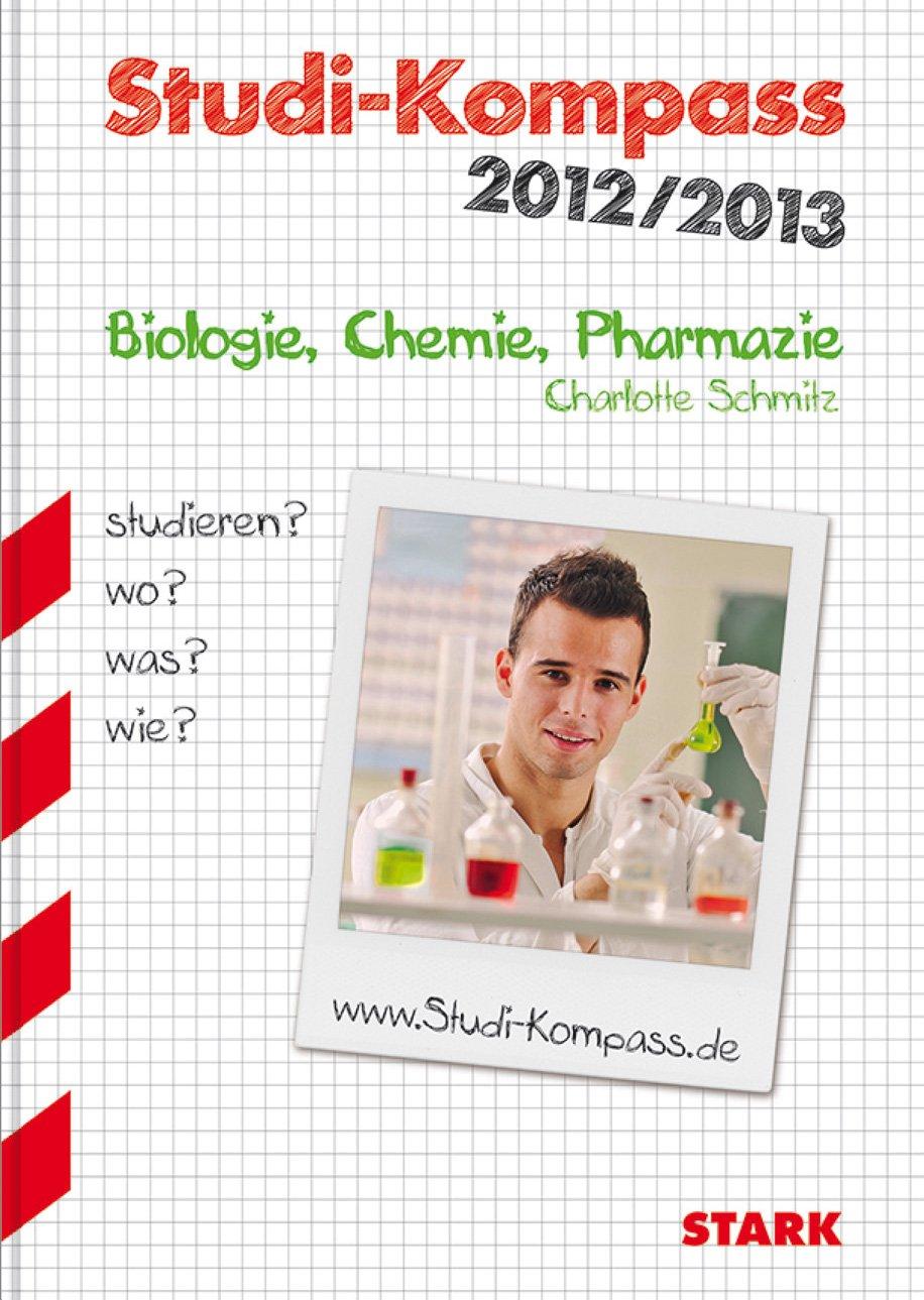 Dr. Charlotte Schmitz: Studi-Kompass Biologie, Chemie, Pharmazie