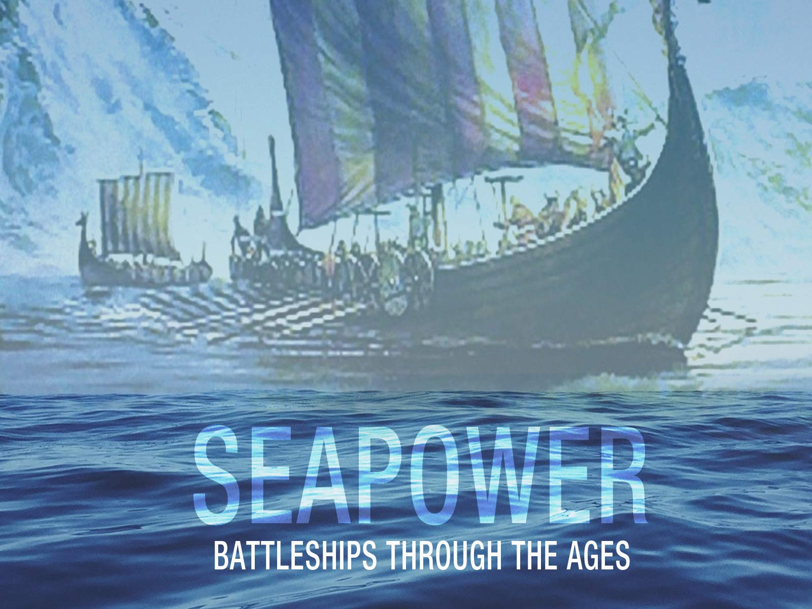 Seapower - Battleships Through The Ages on Amazon Prime Video UK