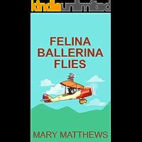 Felina Ballerina Flies (Book 3) book cover