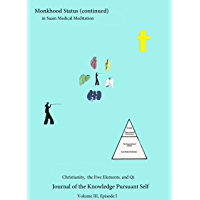 Monkhood Status (Continued) in Saam Medical Meditation: The Journal of the Knowledge Pursuant Self (English Edition)