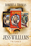 The Jess Williams Trilogy: The Reckoning/Brother's Keeper/Sins of the Father (A Jess Williams Western Book 1)