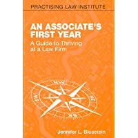 An Associate's First Year: A Guide to Thriving at a Law Firm
