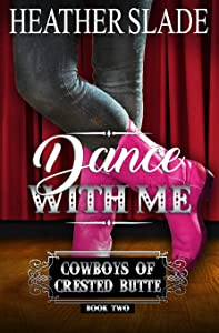Dance with Me (Cowboys of Crested Butte) (Volume 2)