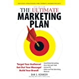 The Ultimate Marketing Plan: Target Your Audience! Get Out Your Message! Build Your Brand!