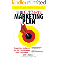 The Ultimate Marketing Plan: Target Your Audience! Get Out Your Message! Build Your Brand! (English Edition)