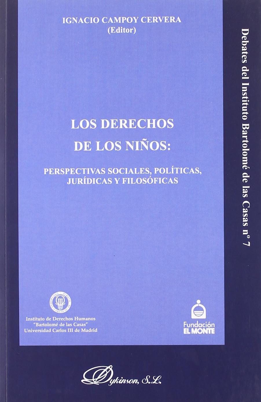 Los Derechos De Los Niños Debates del Instituto Bartolom' de las Casas: Amazon.es: Campoy, Ignacio: Libros