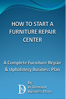 Amazon.com: How to Start an Upholstery Business: (Start Up Tips to ...